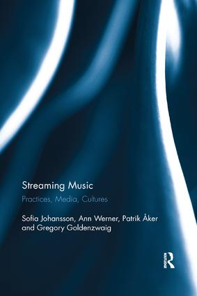 Streaming Music: Practices, Media, Cultures book cover