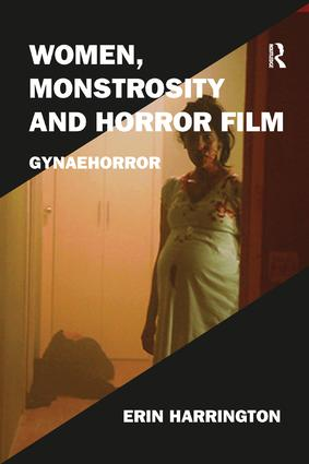 Women, Monstrosity and Horror Film: Gynaehorror book cover