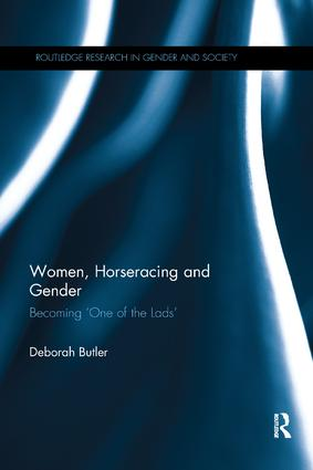 Women, Horseracing and Gender: Becoming 'One of the Lads' book cover