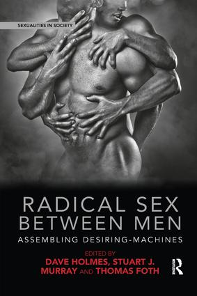 Radical Sex Between Men: Assembling Desiring-Machines book cover