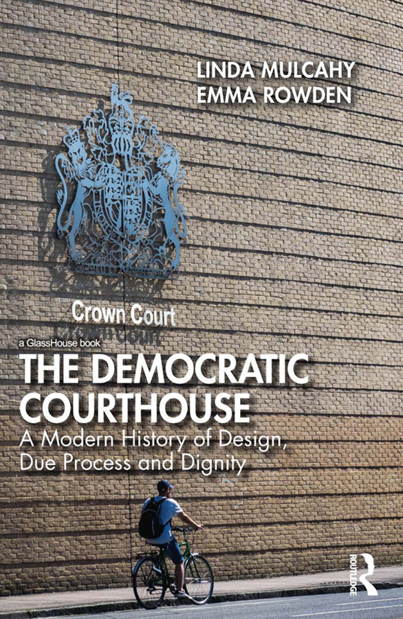 The Democratic Courthouse: A Modern History of Design, Due Process and Dignity book cover