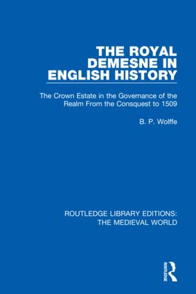 The Royal Demesne in English History: The Crown Estate in the Governance of the Realm From the Conquest to 1509 book cover