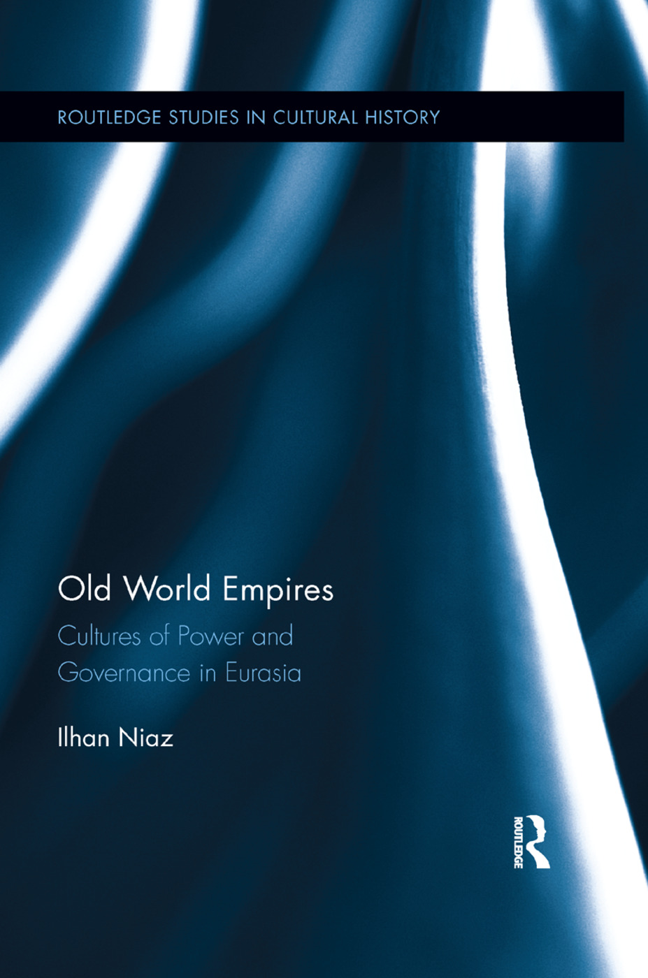 Old World Empires: Cultures of Power and Governance in Eurasia, 1st Edition (Paperback) book cover