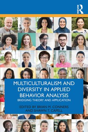 Multiculturalism and Diversity in Applied Behavior Analysis: Bridging Theory and Application, 1st Edition (Paperback) book cover