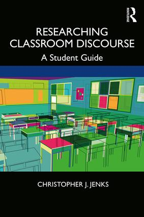 Researching Classroom Discourse: A Student Guide, 1st Edition (Paperback) book cover