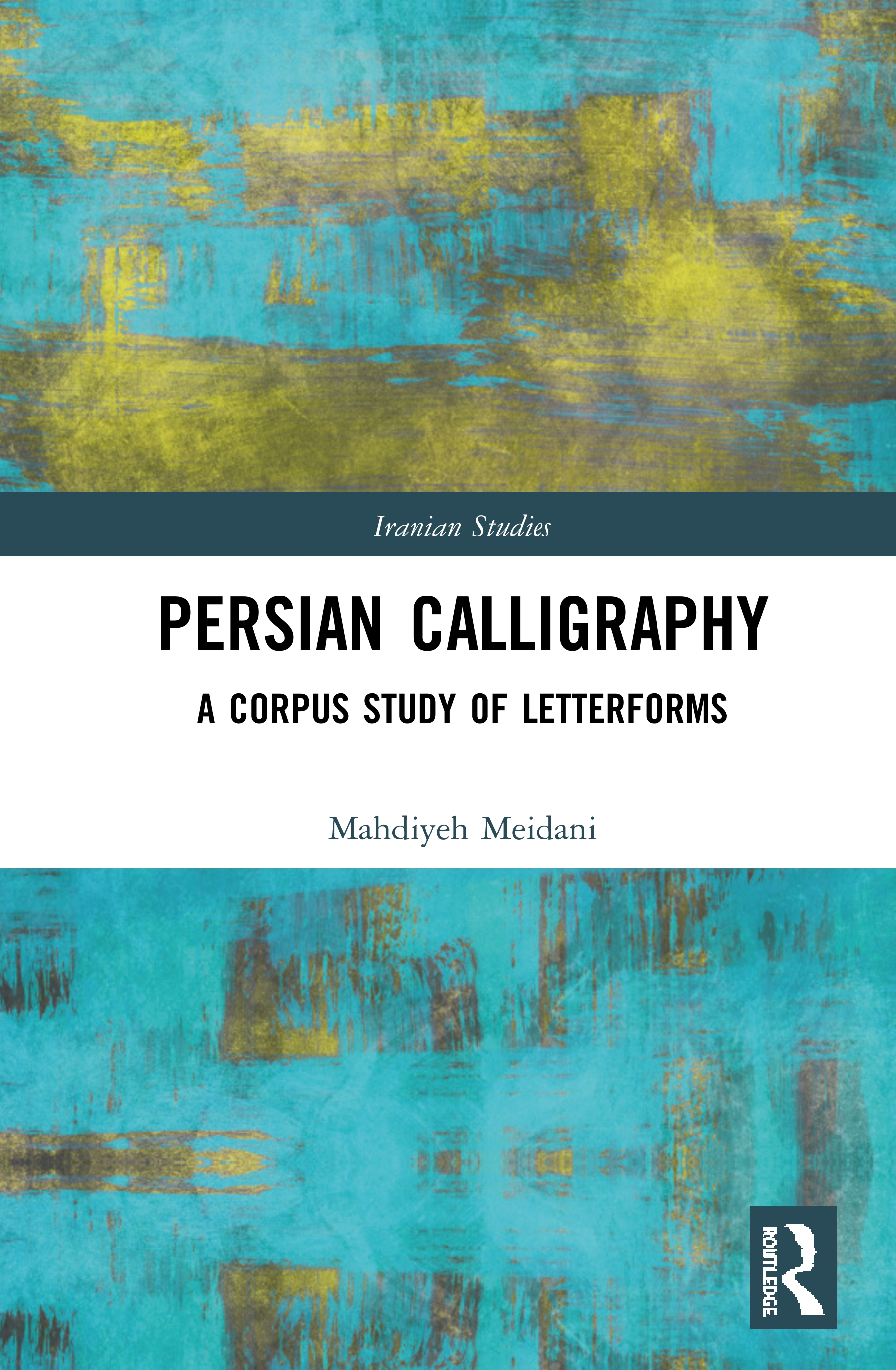 Persian Calligraphy: A Corpus Study of Letterforms book cover