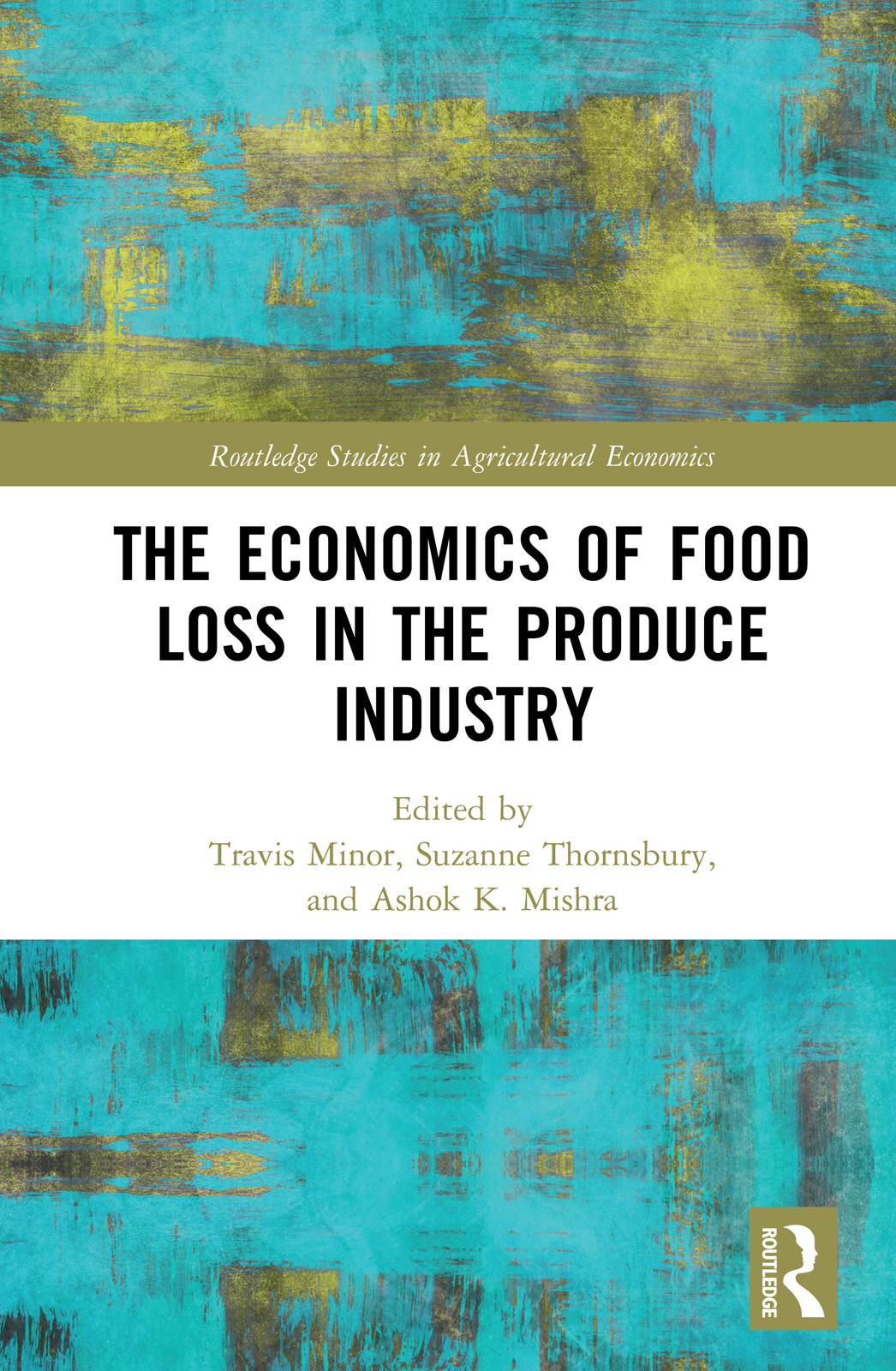 The Economics of Food Loss in the Produce Industry: 1st Edition (Hardback) book cover