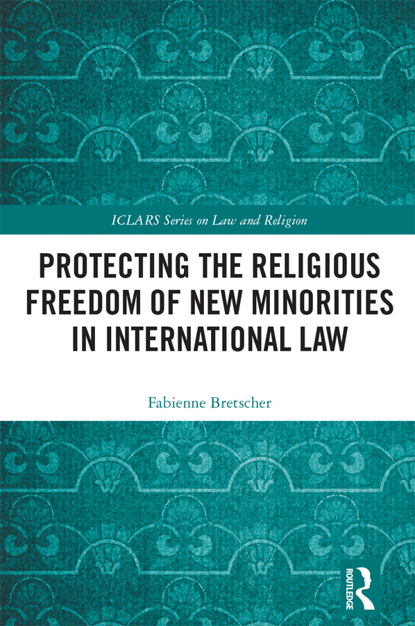 Protecting the Religious Freedom of New Minorities in International Law book cover