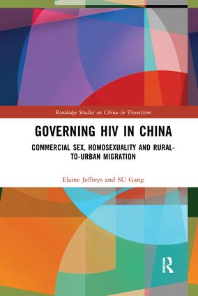 Governing HIV in China: Commercial Sex, Homosexuality and Rural-to-Urban Migration, 1st Edition (Paperback) book cover