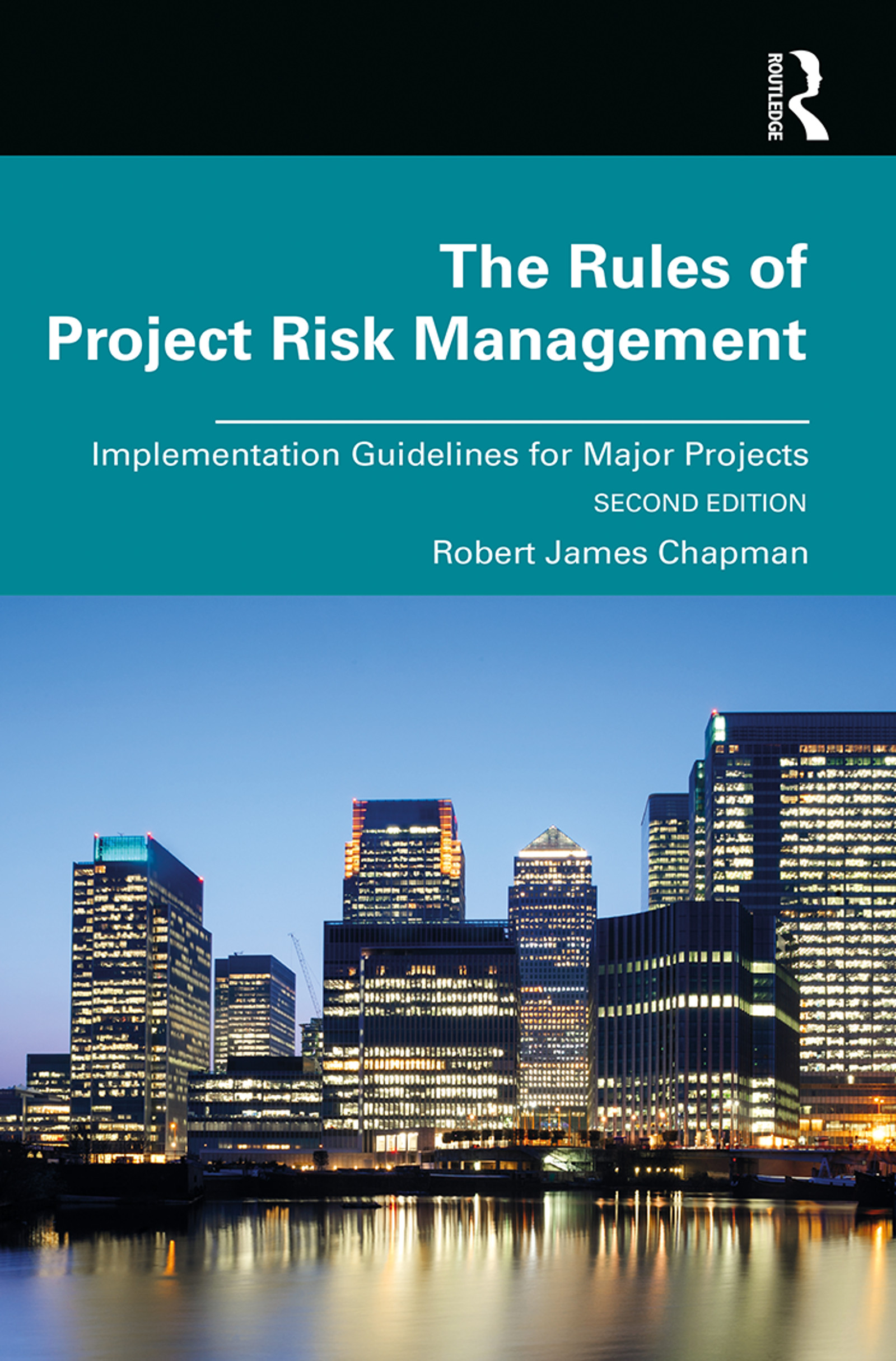 The Rules of Project Risk Management: Implementation Guidelines for Major Projects, 2nd Edition (Hardback) book cover