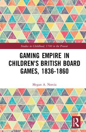 Gaming Empire in Children's British Board Games, 1836-1860: 1st Edition (Hardback) book cover