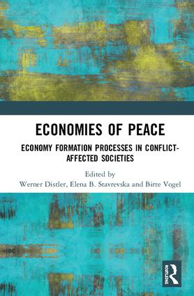 Economies of Peace: Economy Formation Processes in Conflict-Affected Societies, 1st Edition (Hardback) book cover