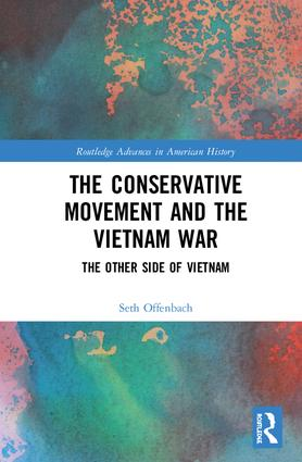 The Conservative Movement and the Vietnam War: The Other Side of Vietnam book cover