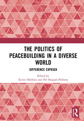 The Politics of Peacebuilding in a Diverse World: Difference Exposed, 1st Edition (Hardback) book cover
