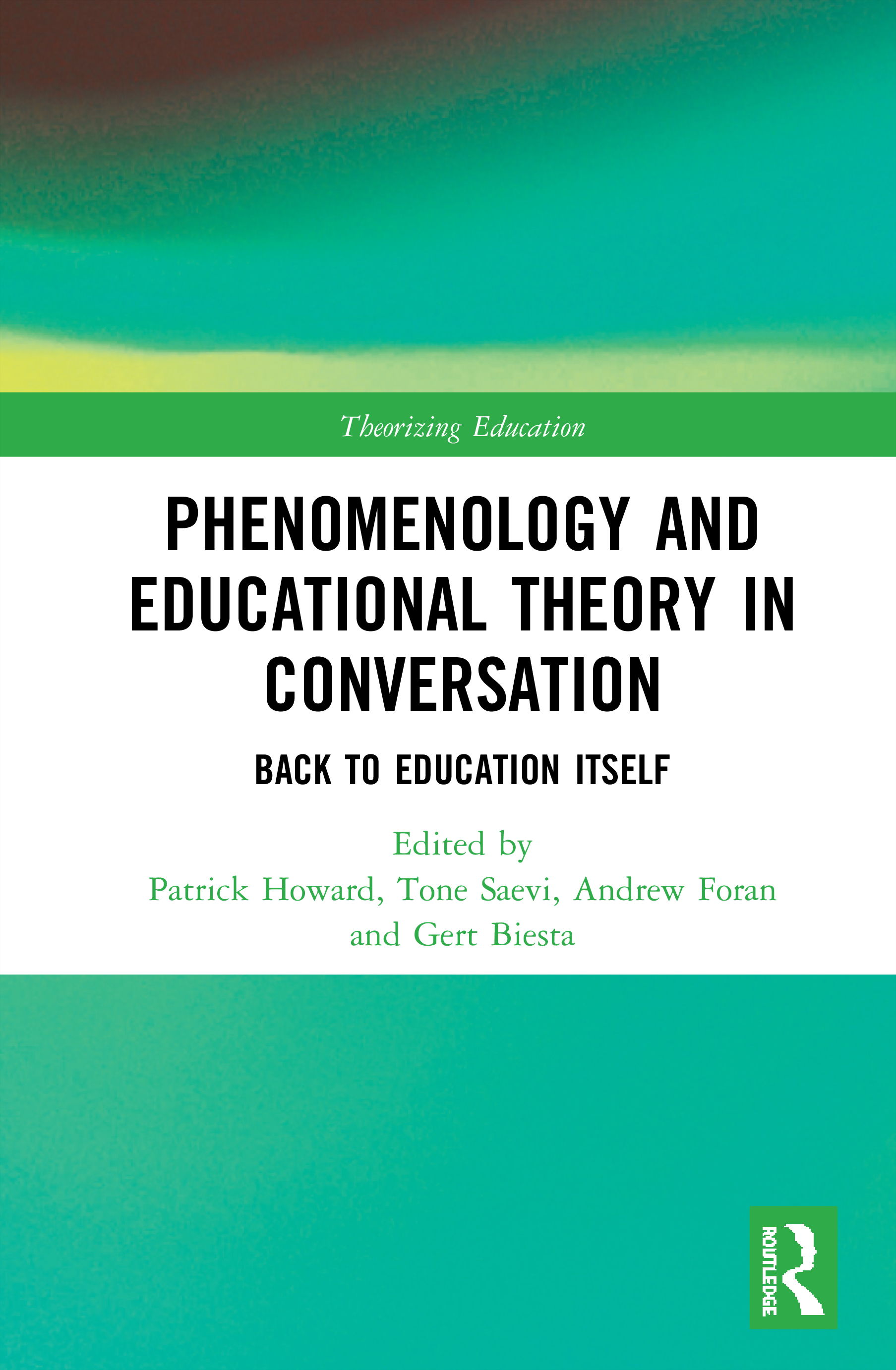 Phenomenology and Educational Theory in Conversation: Back to Education Itself book cover