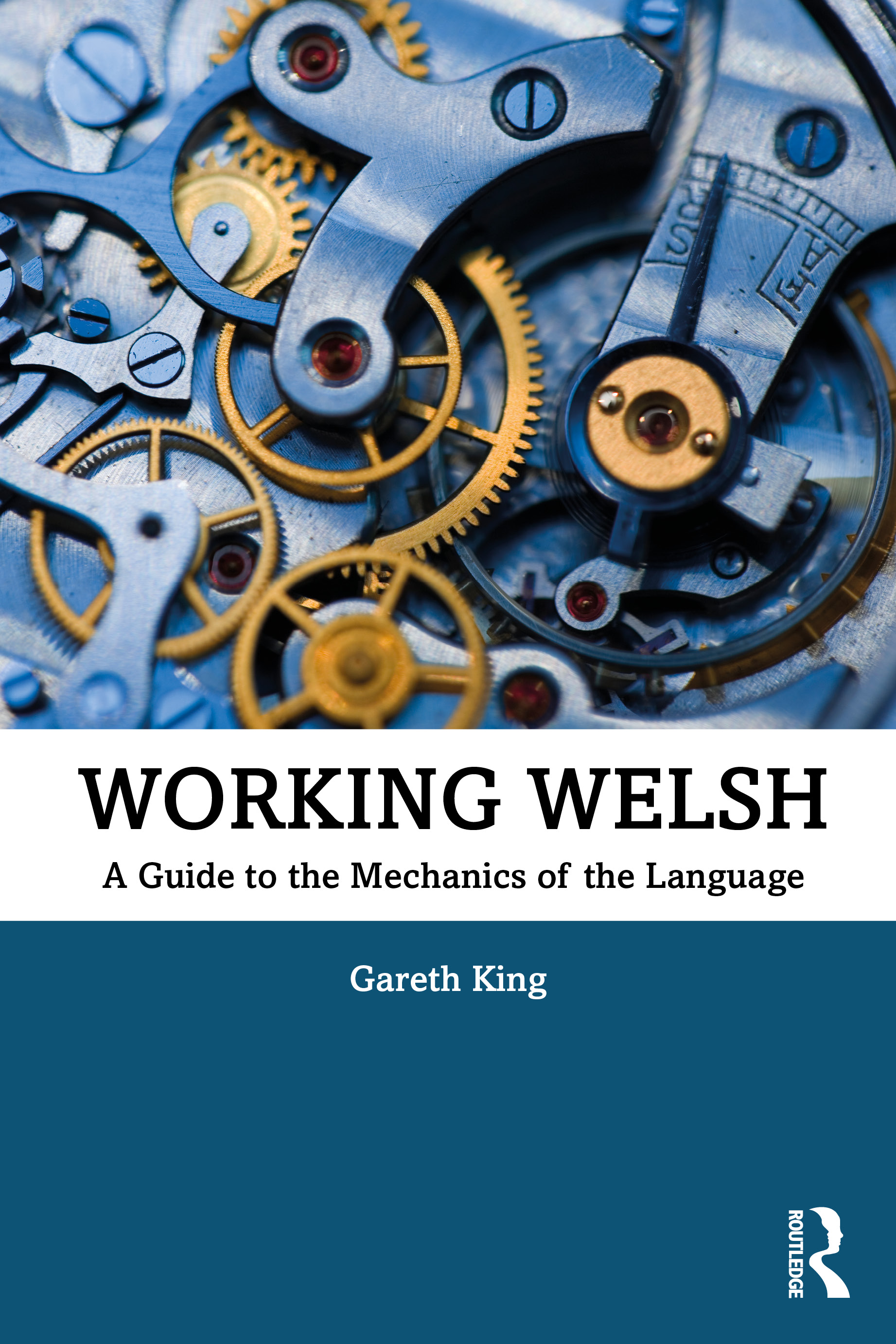 Working Welsh: A Guide to the Mechanics of the Language book cover