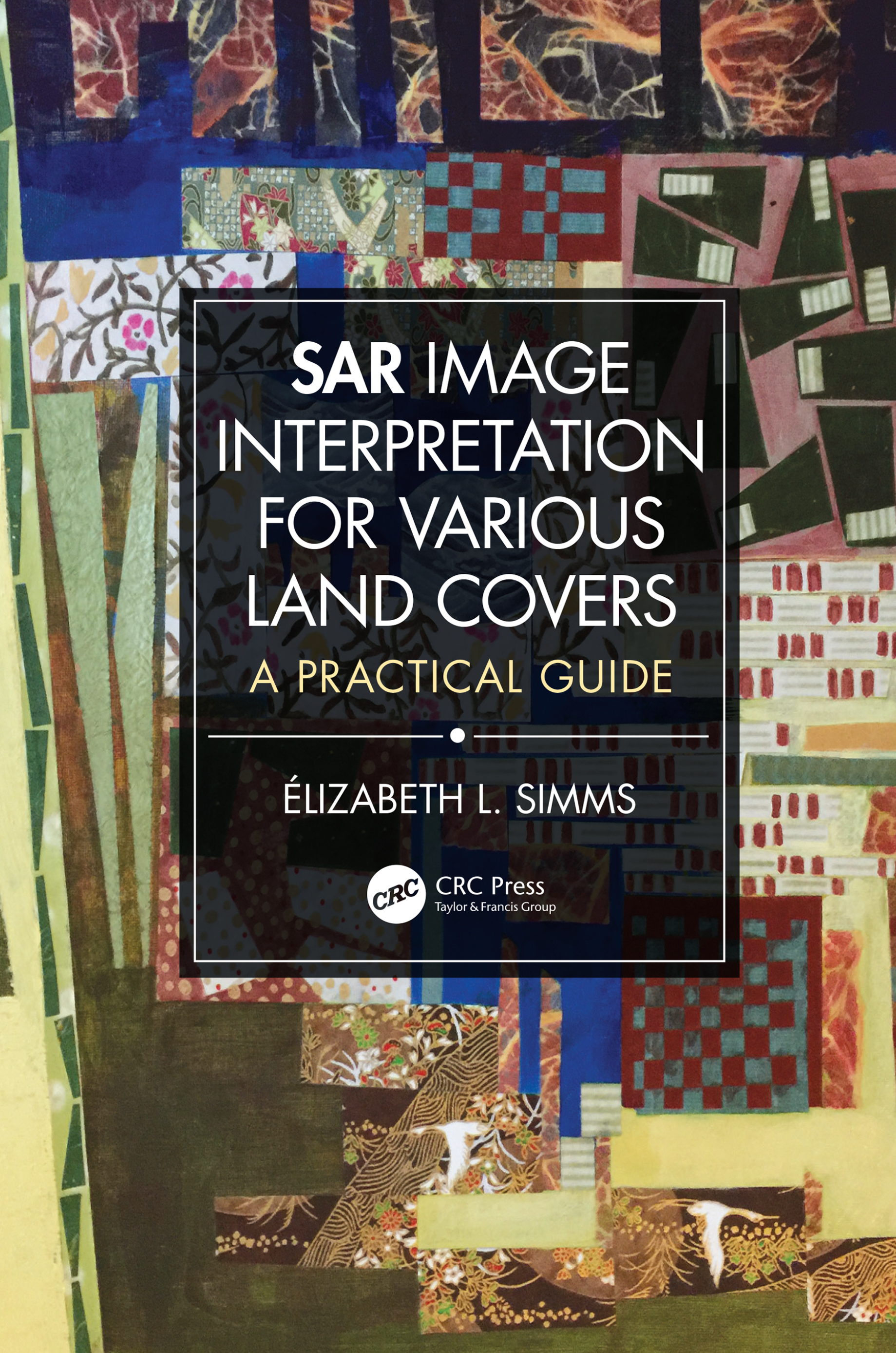 SAR Image Interpretation for Various Land Covers: A Practical Guide book cover