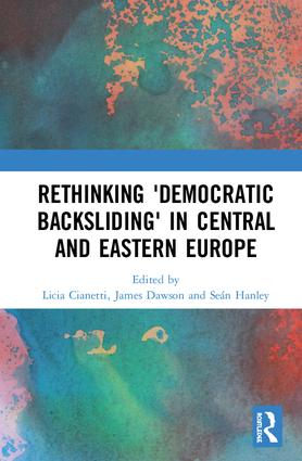 Rethinking 'Democratic Backsliding' in Central and Eastern Europe: 1st Edition (Hardback) book cover