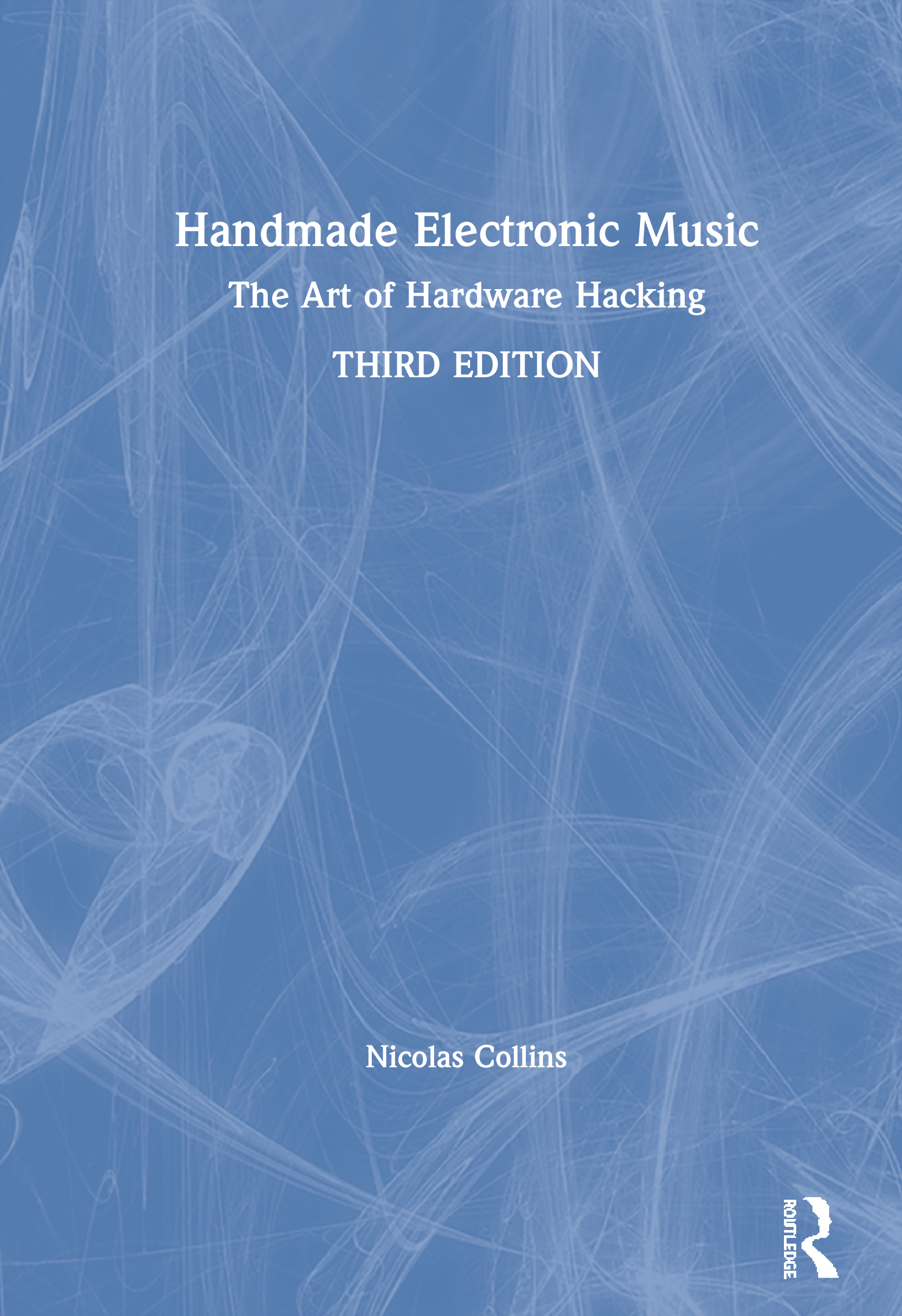 Handmade Electronic Music: The Art of Hardware Hacking book cover