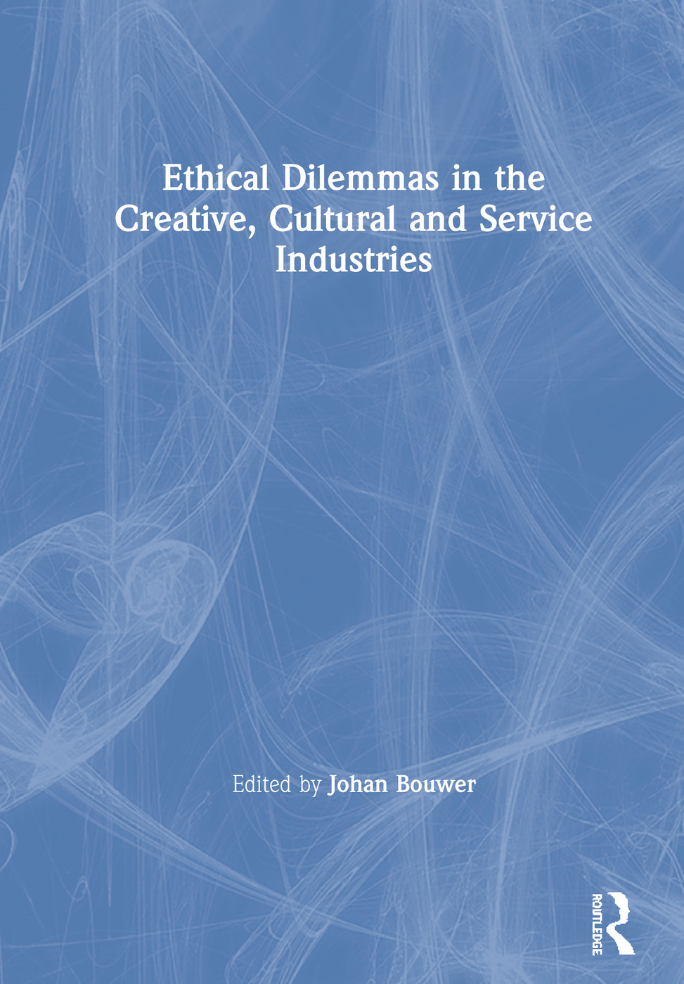 Ethical Dilemmas in the Creative, Cultural and Service Industries book cover