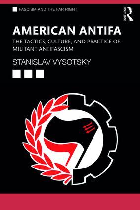 American Antifa: The Tactics, Culture, and Practice of Militant Antifascism book cover