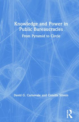 Knowledge and Power in Public Bureaucracies: From Pyramid to Circle book cover