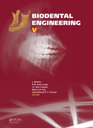 Biodental Engineering V: Proceedings of the 5th International Conference on Biodental Engineering (BIODENTAL 2018), June 22-23, 2018, Porto, Portugal book cover