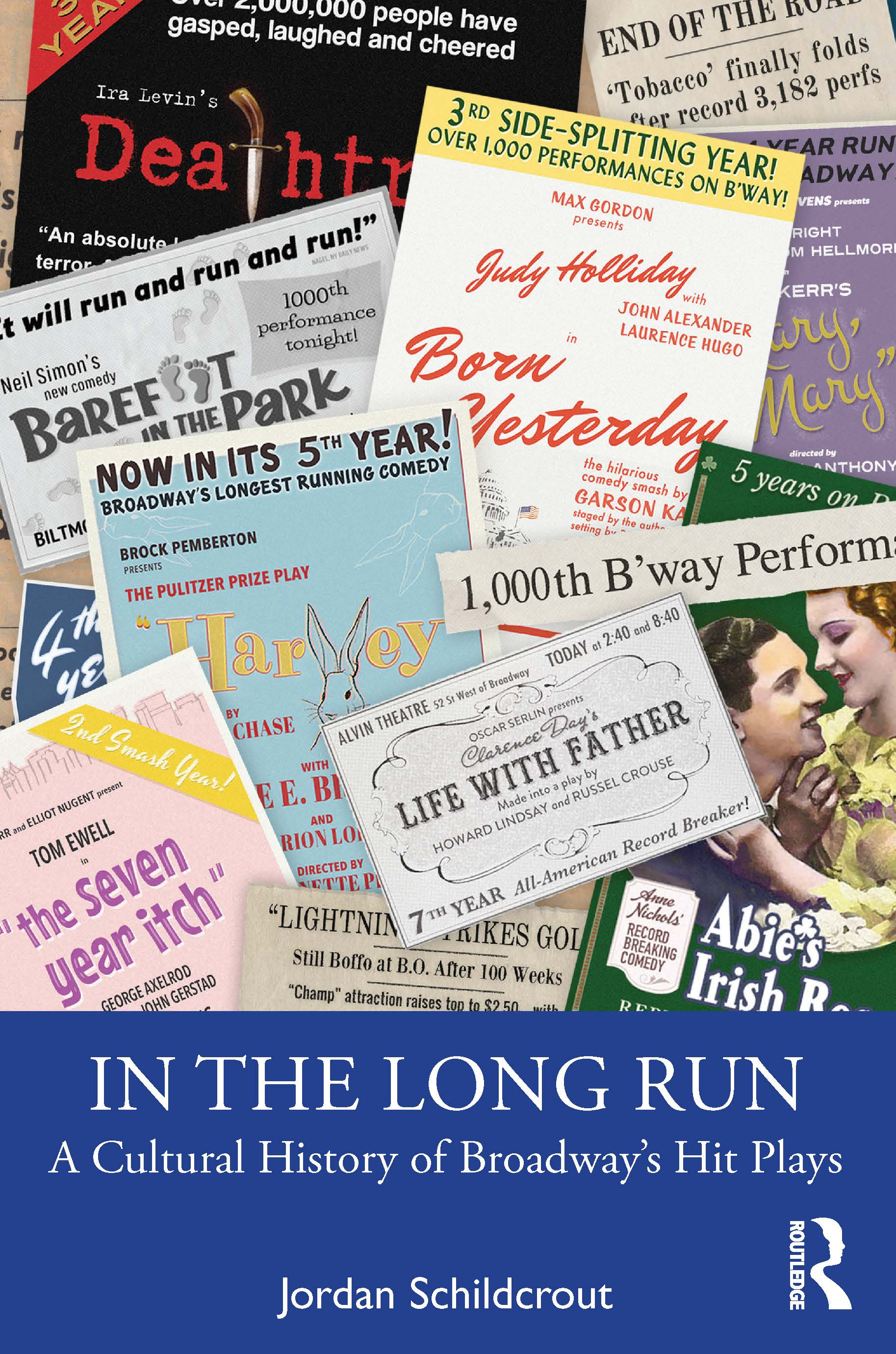 In the Long Run: A Cultural History of Broadway's Hit Plays book cover