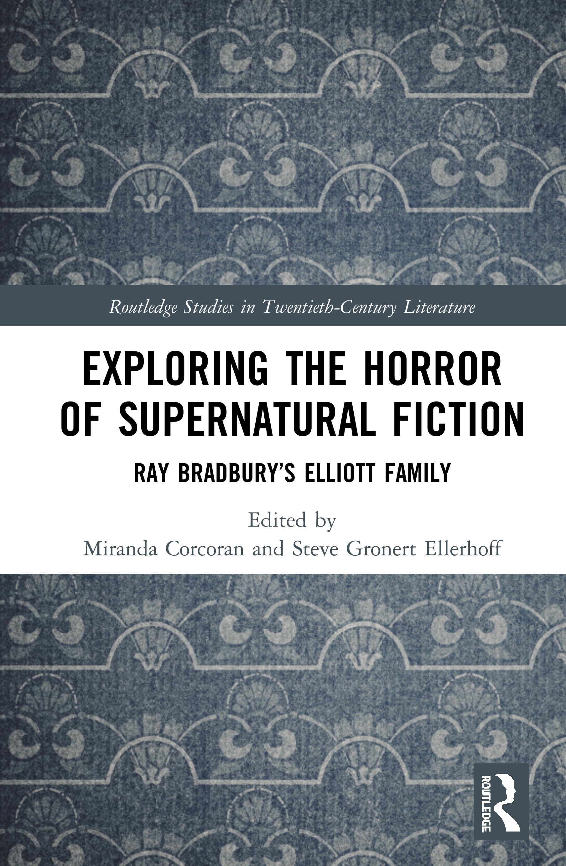 Exploring the Horror of Supernatural Fiction: Ray Bradbury's Elliott Family book cover