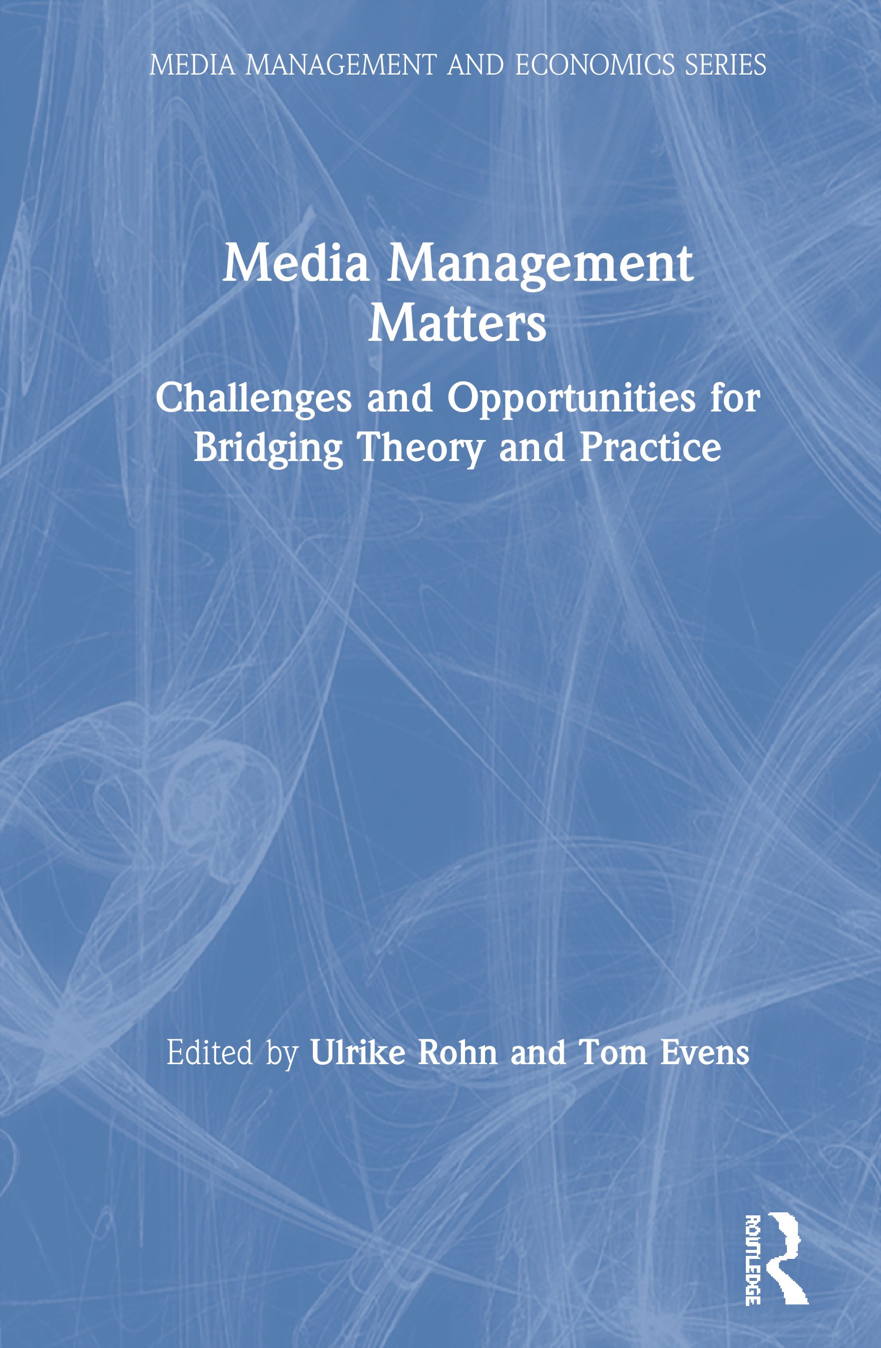 Media Management Matters: Challenges and Opportunities for Bridging Theory and Practice book cover