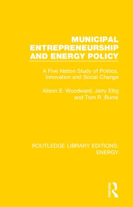 Municipal Entrepreneurship and Energy Policy: A Five Nation Study of Politics, Innovation and Social Change, 1st Edition (Hardback) book cover