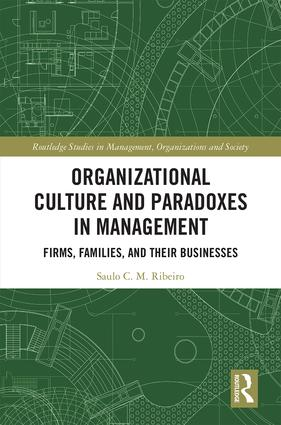 Organizational Culture and Paradoxes in Management: Firms, Families, and Their Businesses book cover