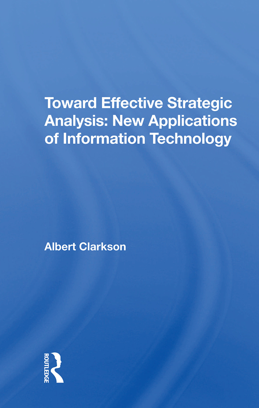Toward Effective Strategic Analysis: New Applications Of Information Technology book cover
