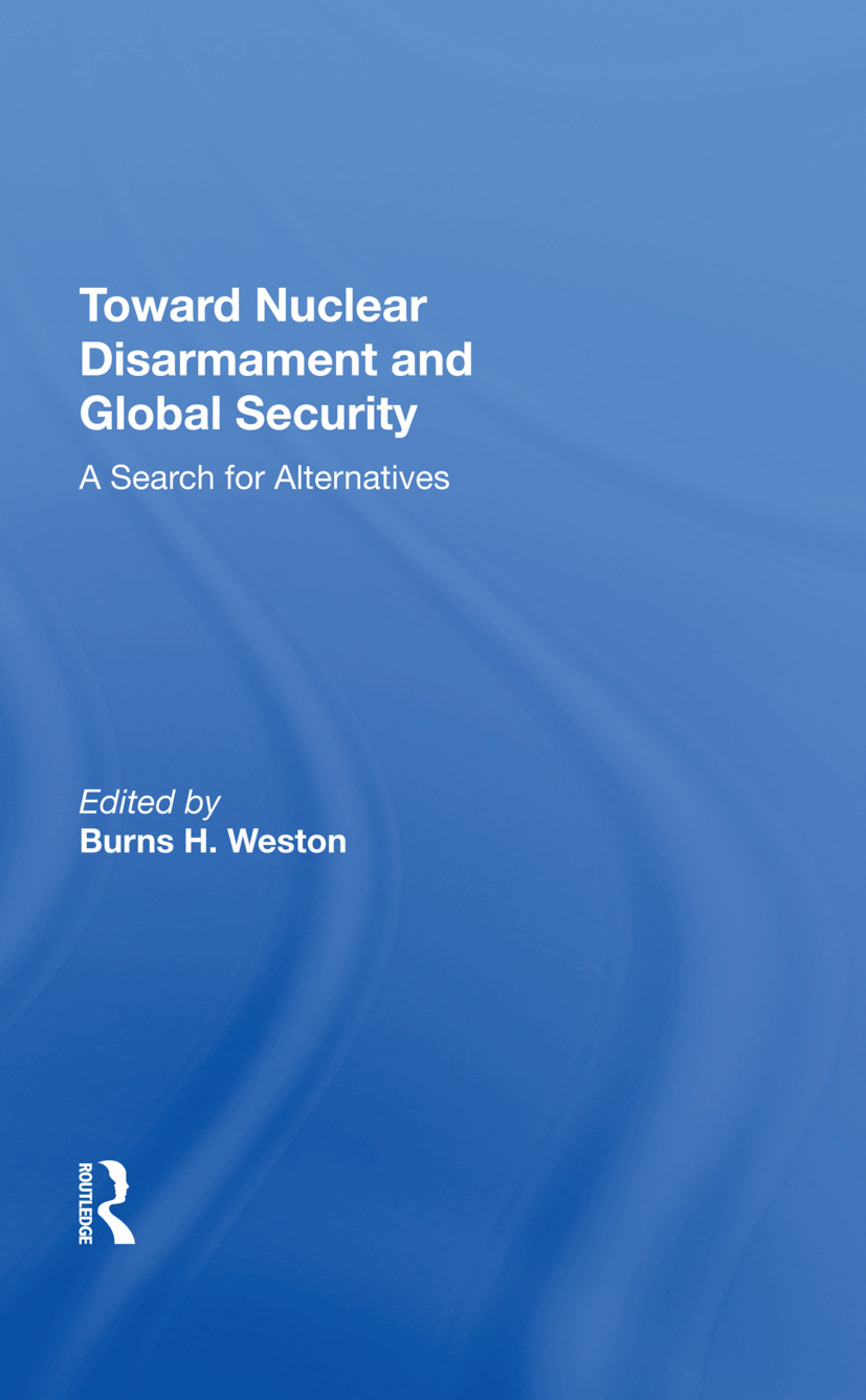 Toward Nuclear Disarmament And Global Security: A Search For Alternatives book cover