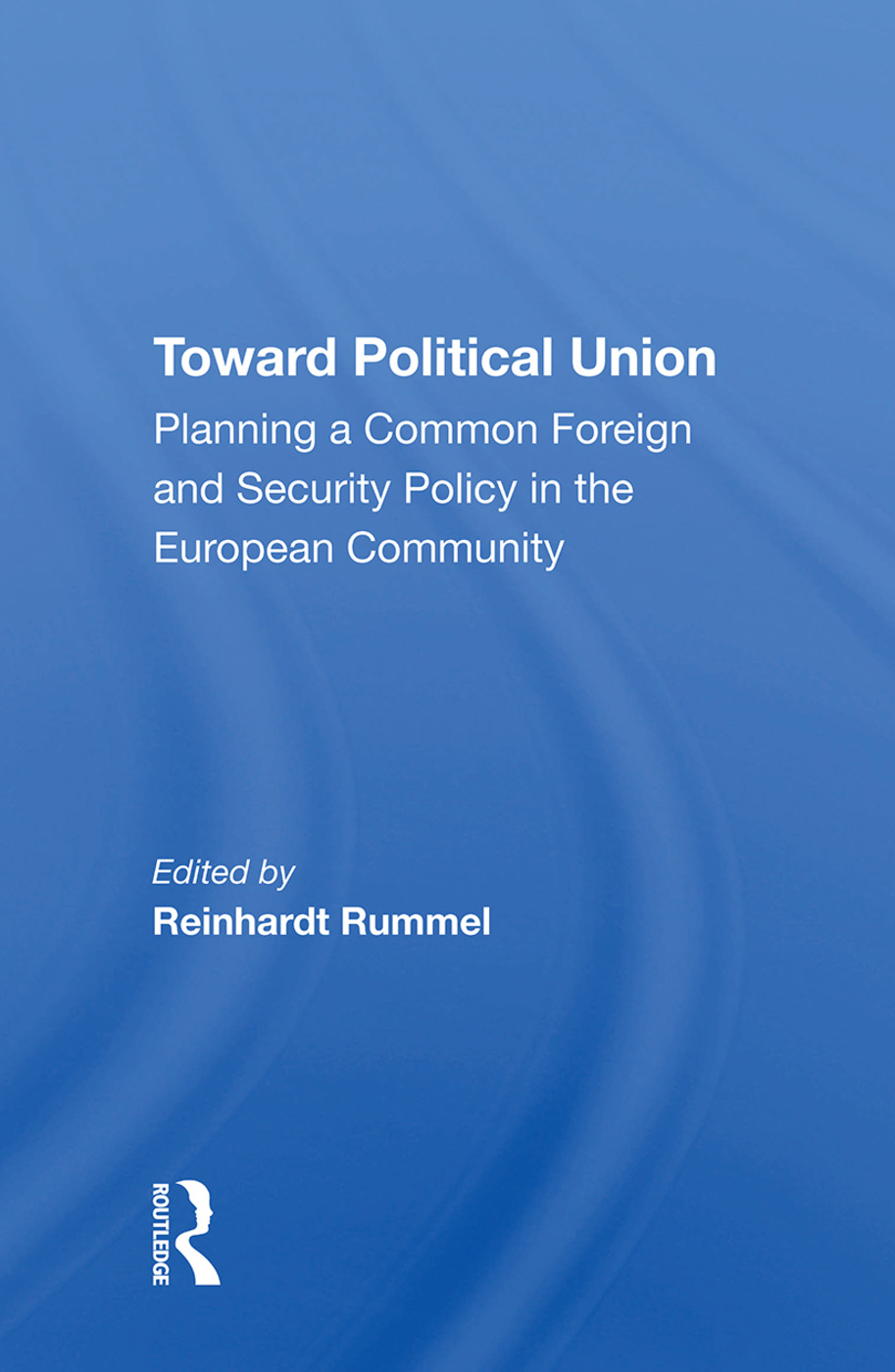 Toward Political Union: Planning A Common Foreign And Security Policy In The European Community book cover