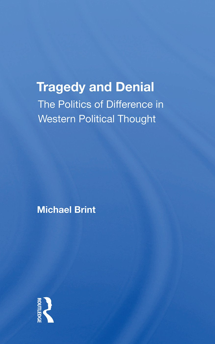 Tragedy And Denial: The Politics Of Difference In Western Political Thought book cover