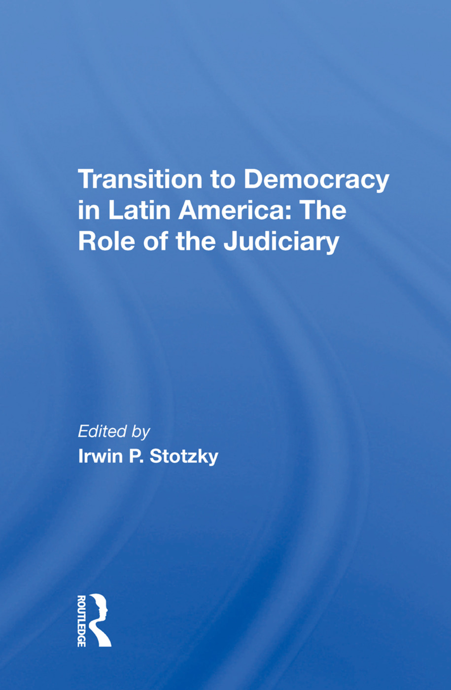 Transition To Democracy In Latin America: The Role Of The Judiciary book cover