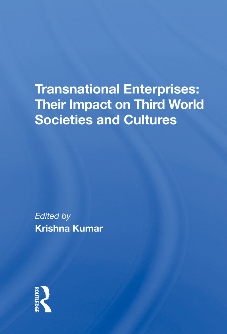 Transnational Enterprises: Their Impact On Third World Societies And Cultures, 1st Edition (Hardback) book cover
