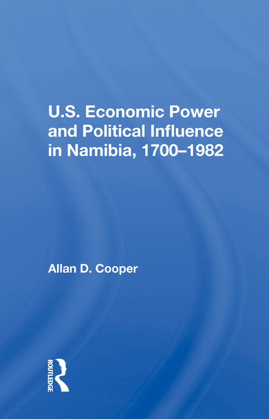 U.S. Economic Power And Political Influence In Namibia, 1700-1982 book cover