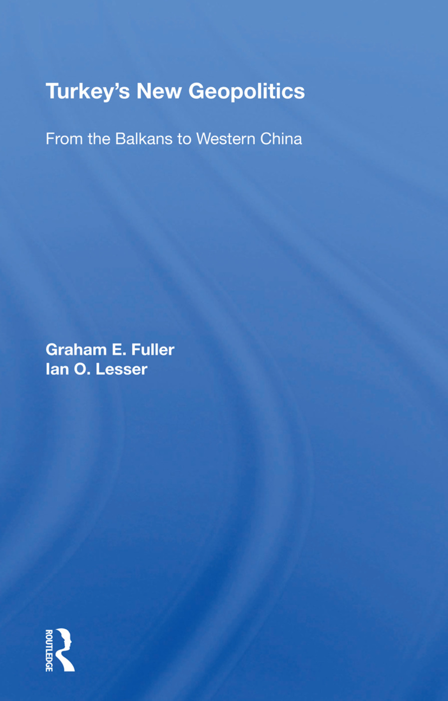 Turkey's New Geopolitics: From The Balkans To Western China, 1st Edition (Hardback) book cover