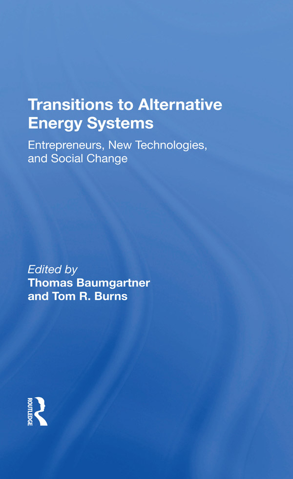 Transitions To Alternative Energy Systems: Entrepreneurs, New Technologies, And Social Change book cover
