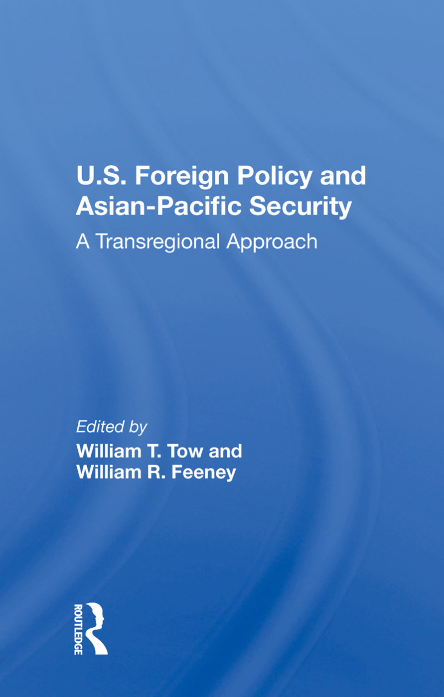 U.s. Foreign Policy And Asian-pacific Security: A Transregional Approach, 1st Edition (Hardback) book cover