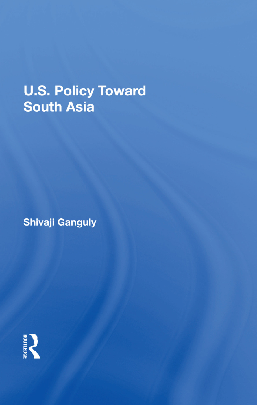 U.S. Policy Toward South Asia: 1st Edition (Hardback) book cover