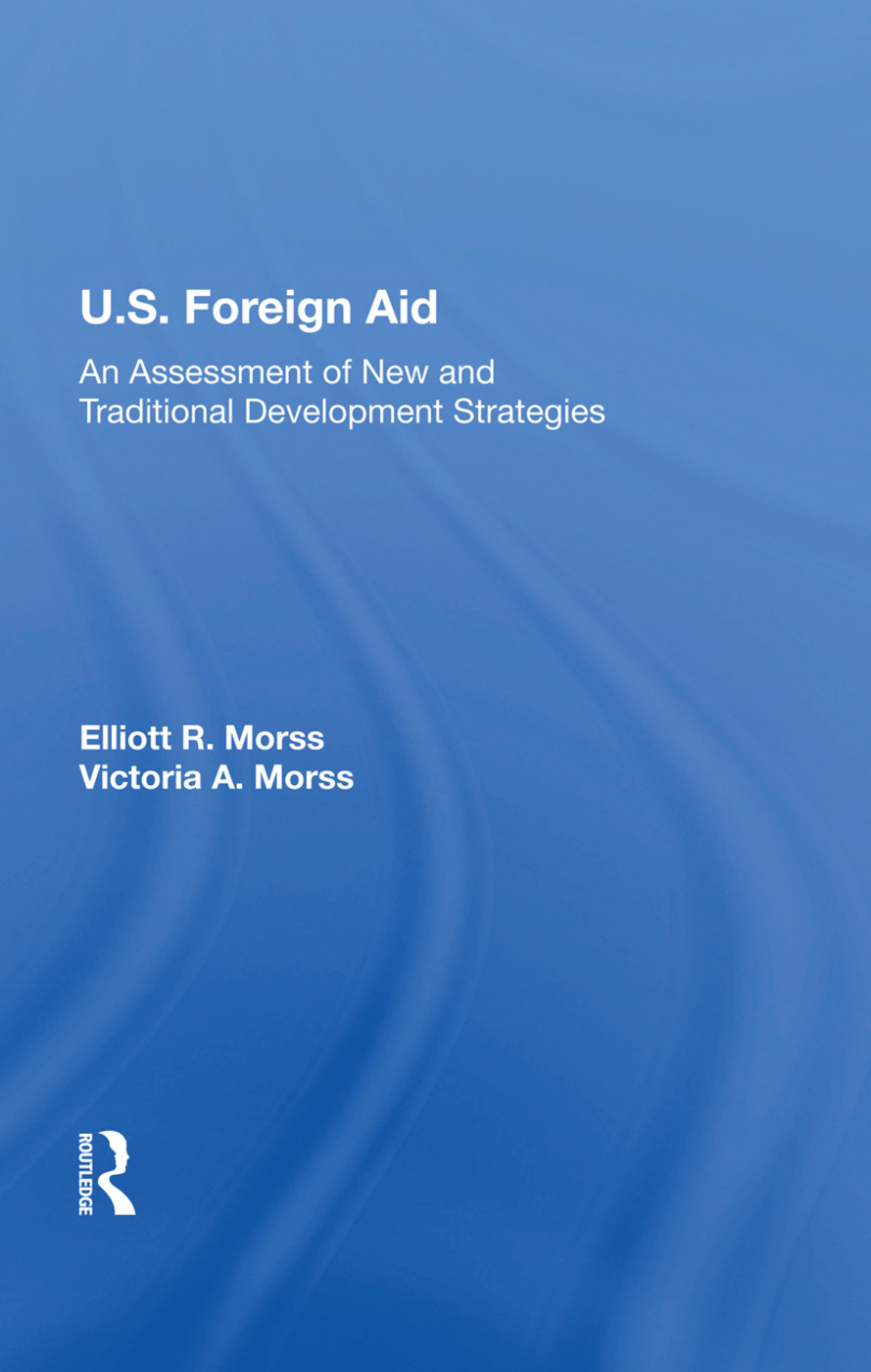 U.S. Foreign Aid: An Assessment Of New And Traditional Development Strategies book cover