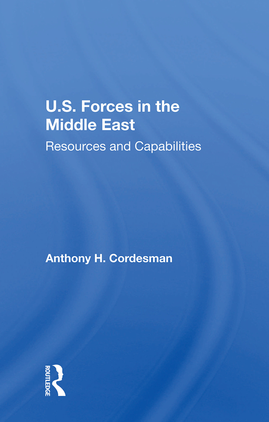 U.S. Forces In The Middle East: Resources And Capabilities, 1st Edition (Hardback) book cover