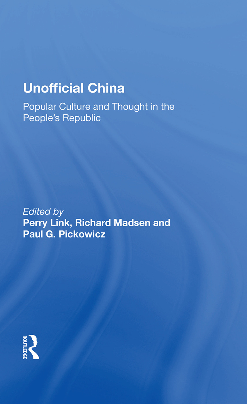 Unofficial China: Popular Culture And Thought In The People's Republic, 1st Edition (Paperback) book cover
