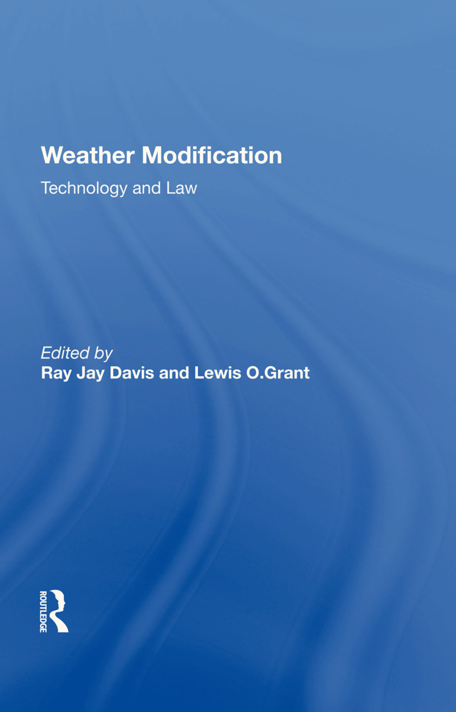 Weather Modification: Technology And Law, 1st Edition (Hardback) book cover
