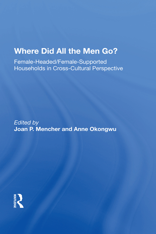 Where Did All The Men Go?: Female-headed/female-supported Households In Cross-cultural Perspective, 1st Edition (Hardback) book cover