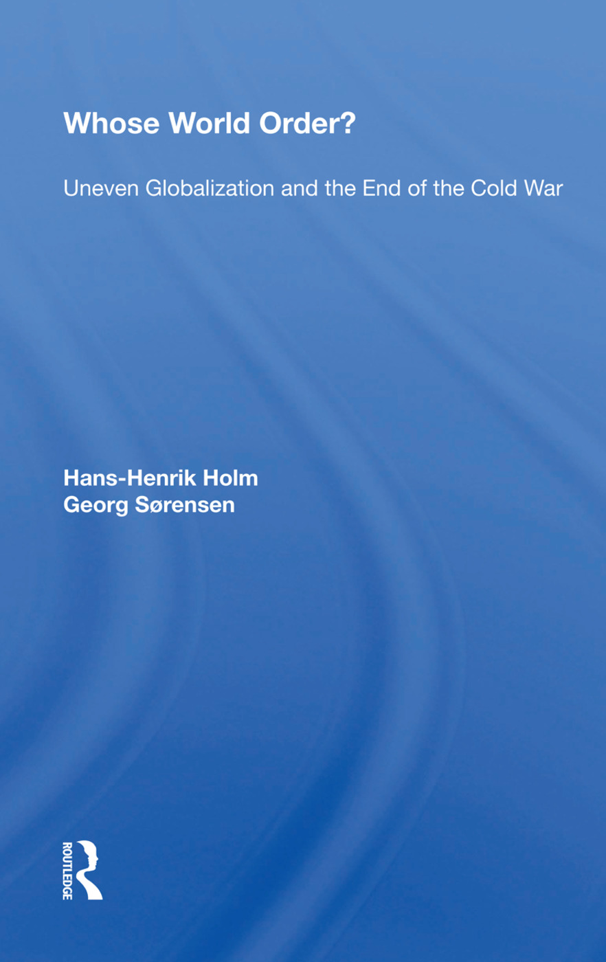 Whose World Order?: Uneven Globalization And The End Of The Cold War book cover