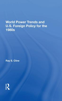 World Power Trends And U.S. Foreign Policy For The 1980s book cover